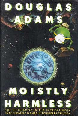 Edited book cover for Douglas Adams's Mostly Harmless but it's Moistly and the laughing alien has a surgical mask on